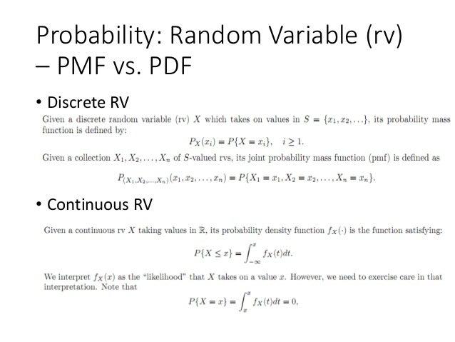 Probability: Random Variable (rv) – PMF vs. PDF • Discrete RV • Continuous RV