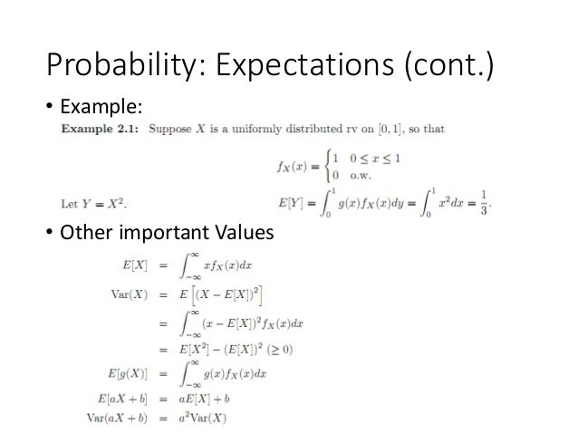 Probability: Expectations (cont.) • Other important Values • Example: