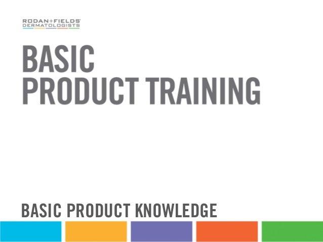 BASIC PRODUCT KNOWLEDGE