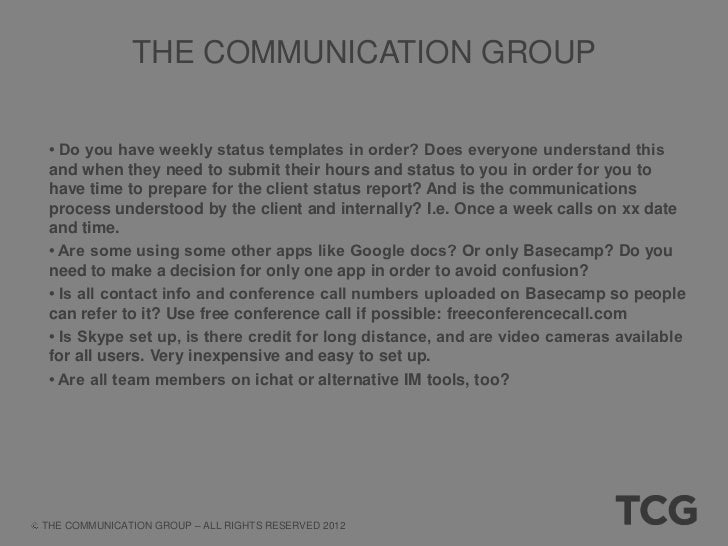 THE COMMUNICATION GROUP • Are the metrics clearly defined with process for tracking? • Are the review meetings scheduled w...