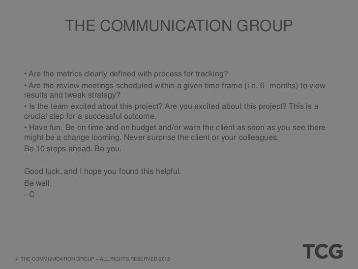 CONTACT                                                     THE COMMUNICATION GROUP                                       ...
