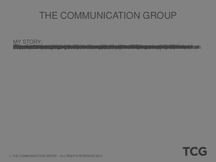 THE COMMUNICATION GROUP 1. SCOPE CLARIFICATION: • Make sure the scope of the project is clearly defined in one document ca...