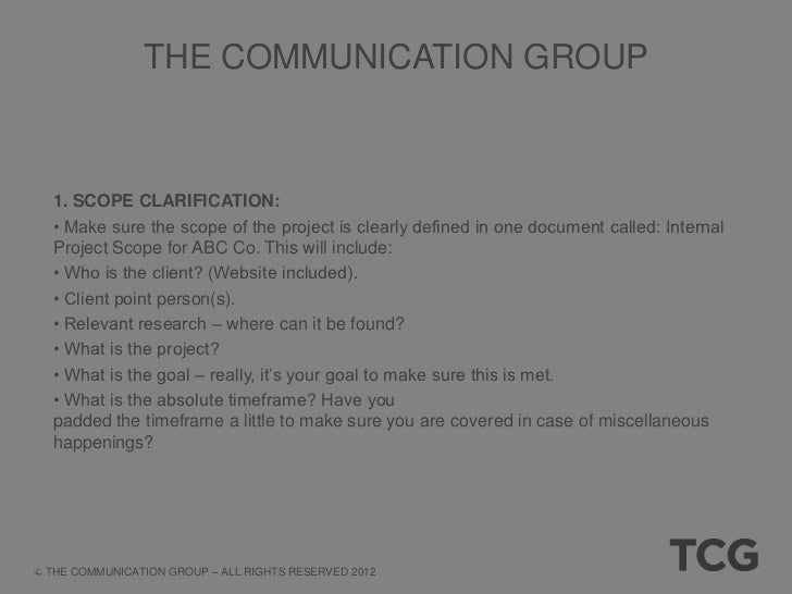 THE COMMUNICATION GROUP 2. CONTRACT CLARIFICATION: • Where is the signed SOW? Also find out, should this be seen by all te...