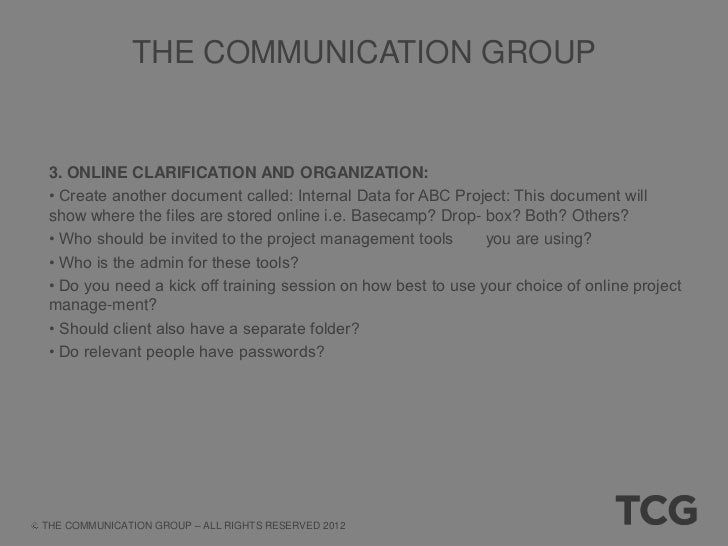 THE COMMUNICATION GROUP 4. PAYMENT COGNITION: • Is the client payment process understood? Is it all in place? Do you need ...