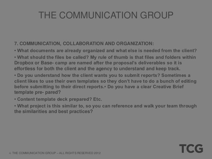THE COMMUNICATION GROUP • Do you have weekly status templates in order? Does everyone understand this and when they need t...