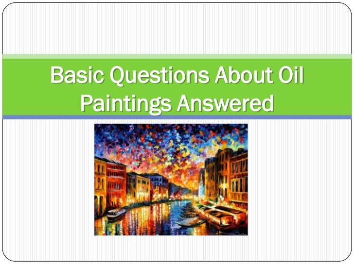 Basic Questions About Oil  Paintings Answered