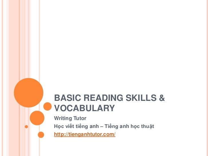 BASIC READING SKILLS &VOCABULARYWriting TutorHọc viết tiếng anh – Tiếng anh học thuậthttp://tienganhtutor.com/