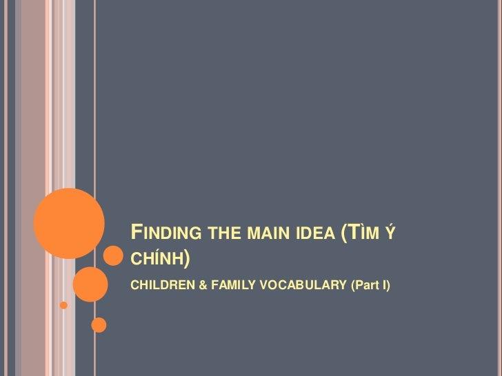 Basic reading skills & vocabulary  finding the main idea family Slide 2