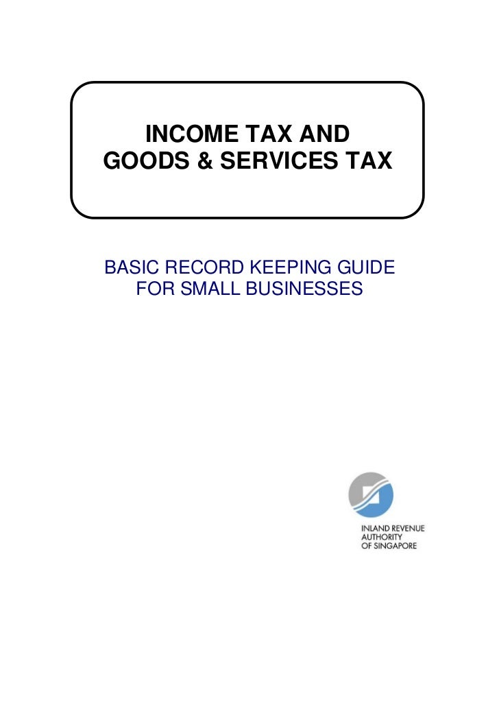 INCOME TAX ANDGOODS & SERVICES TAXBASIC RECORD KEEPING GUIDE   FOR SMALL BUSINESSES