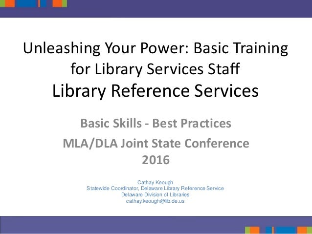 Unleashing Your Power: Basic Training for Library Services Staff Library Reference Services Basic Skills - Best Practices ...