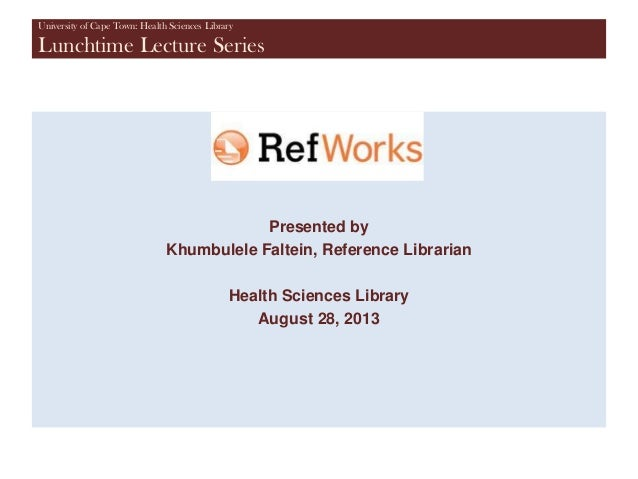 University of Cape Town: Health Sciences Library Lunchtime Lecture Series Presented by Khumbulele Faltein, Reference Libra...