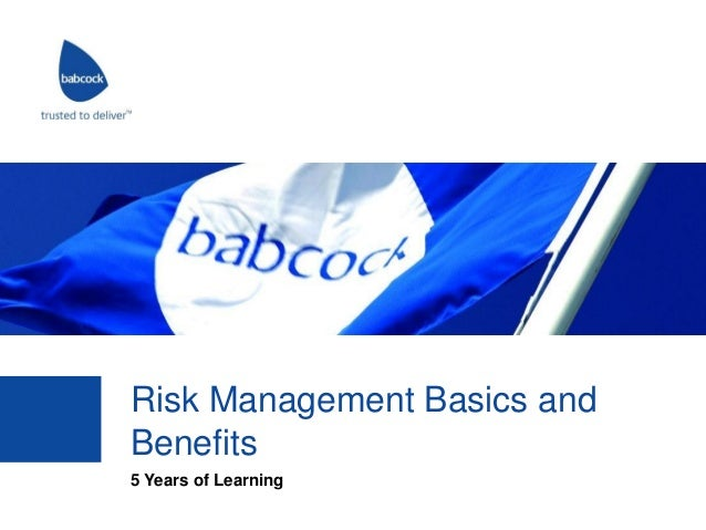 Risk Management Basics and Benefits 5 Years of Learning