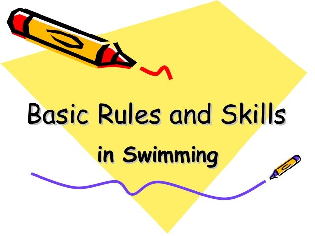 swimming basic skill Students learn personal water safety and achieve basic swimming competency  by learning two benchmark skills: swim, float, swim—sequencing front glide, roll, .