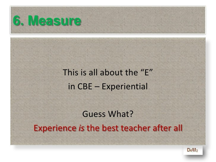 6. Measure<br />Why?<br />You are not measuring how well anyone did during the program , but how much each individual lear...