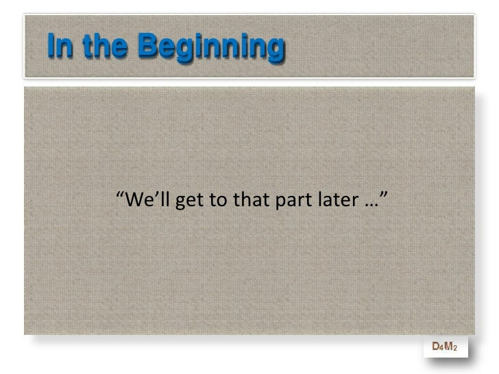 """In the Beginning<br />                 """"We'll get to that part later …""""<br />In the Beginning<br />"""