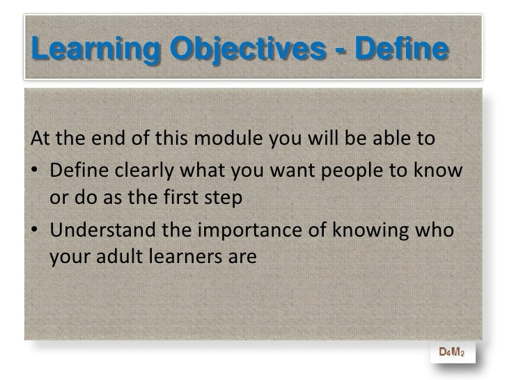 Learning Objectives - Define<br />At the end of this module you will be able to<br />Define clearly what you want people t...