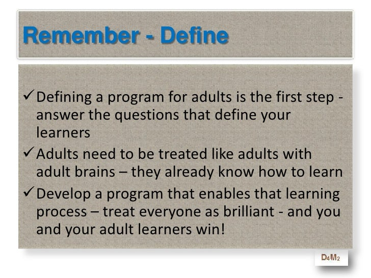 Remember - Define<br /><ul><li>Defining a program for adults is the first step - answer the questions that define your lea...