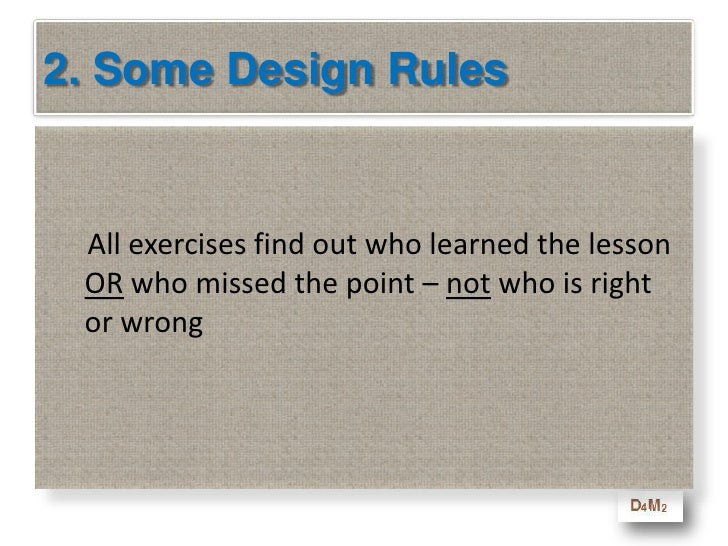2. Some Design Rules<br />      The learning goals of each module must be SMARTER<br />Specific<br />Measurable<br />Achie...
