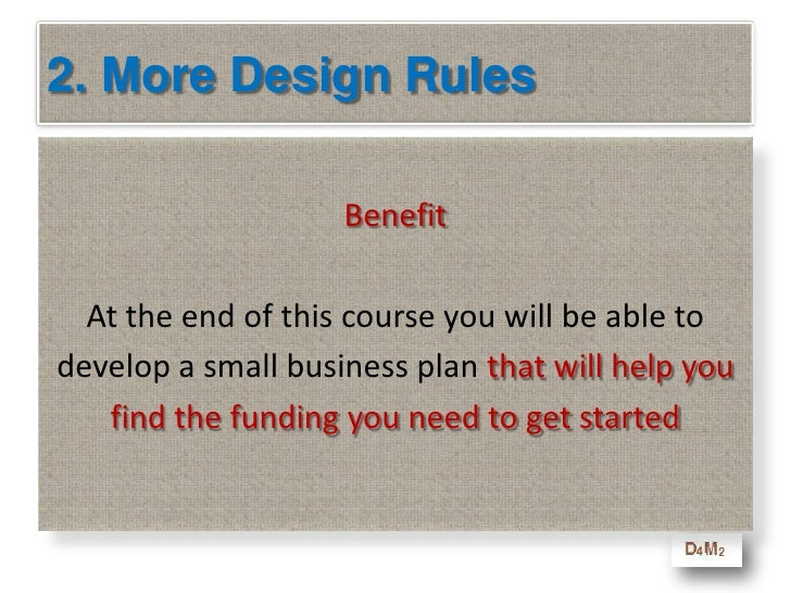 2. More Design Rules<br />Learning Objective<br />At the end of this course you will be able to<br />develop a small busin...