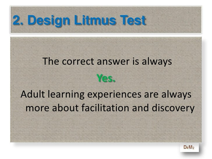 2. Design Litmus Test<br />Here's a litmus test for your program<br />Are you designing a course for adults <br />that is...