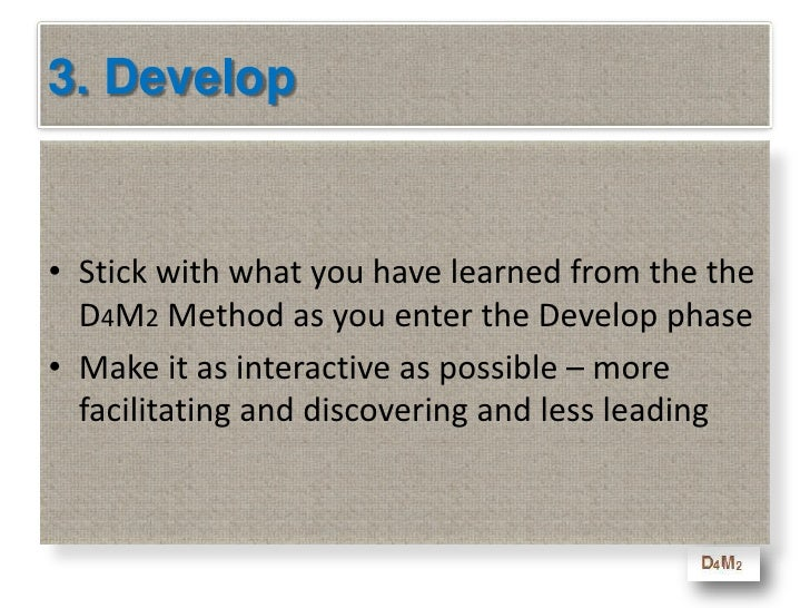 Learning Objectives - Develop<br />At the end of this module you will be able to<br />Know some of the key elements that g...