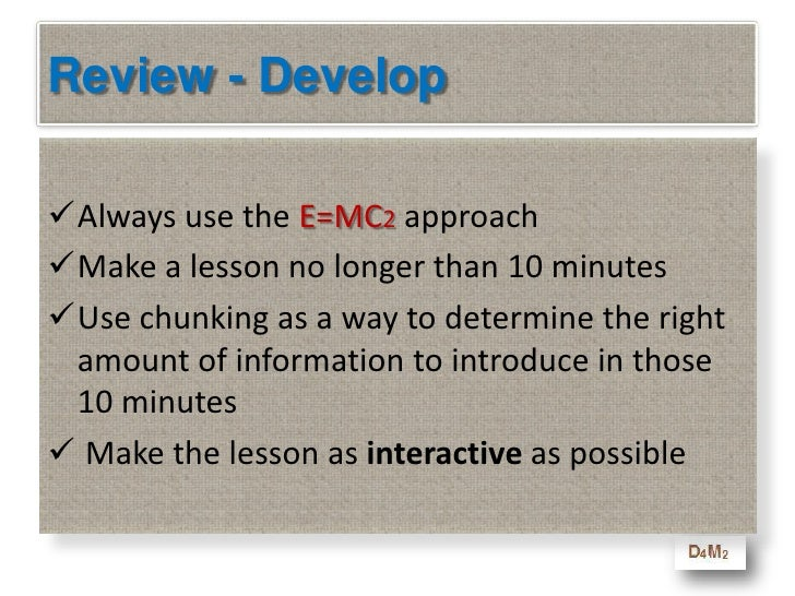 3. Develop<br />E=MC2– The learning must be<br />Elaborate – which is why adults everywhere scratch their heads when tryin...
