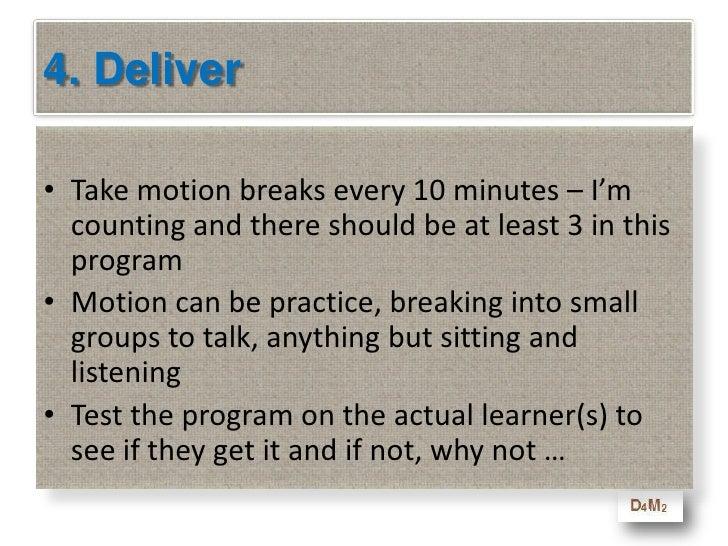 Make the lesson as interactive as possible</li></li></ul><li>Module 4<br />Deliver<br />