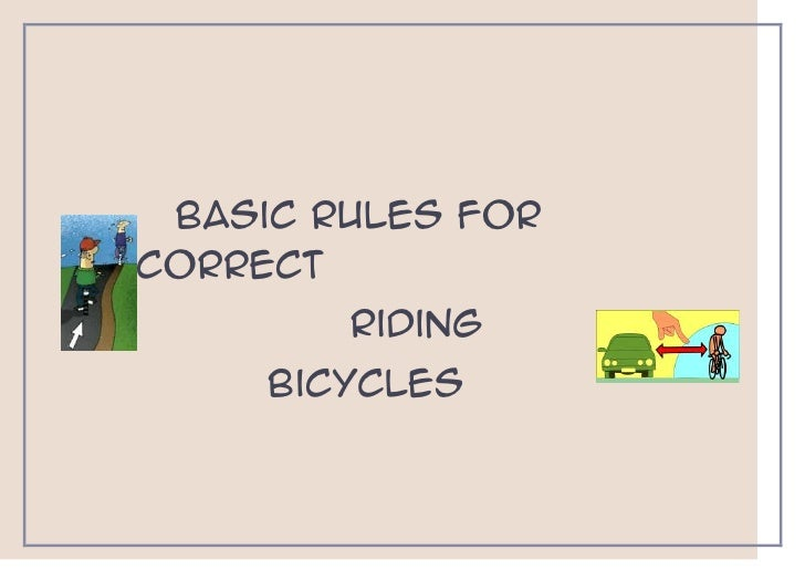 Basic rules forcorrect        riding     bicycles