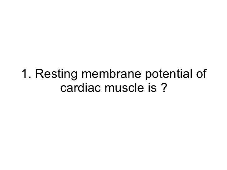 1. Resting membrane potential of cardiac muscle is ?