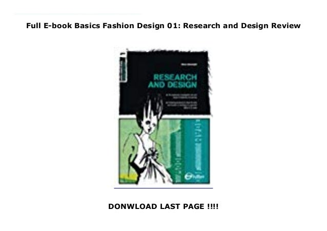 Full E Book Basics Fashion Design 01 Research And Design Review