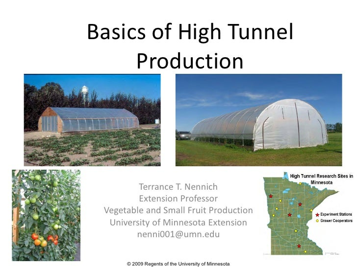 Basics of High Tunnel      Production              Terrance T. Nennich          Extension Professor  Vegetable and Small F...