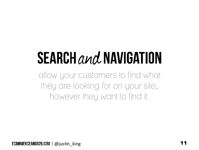 and  allow your customers to find what they are looking for on your site, however they want to find it.  @justin_king  11