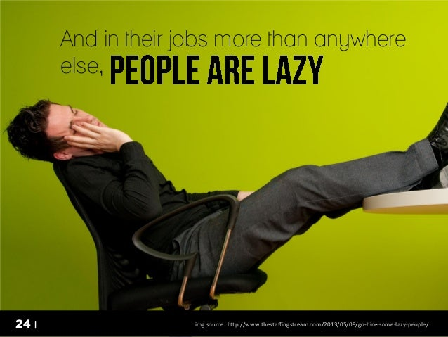 And in their jobs more than anywhere else,  24     @justin_king  24  img source: http://www.thestaffingstream.com/2013/05/...