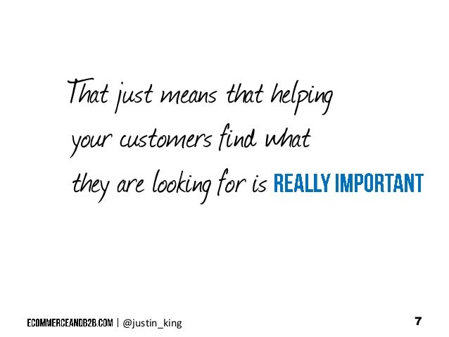 hat T just means that helping your customers find what they are looking for is  @justin_king  7