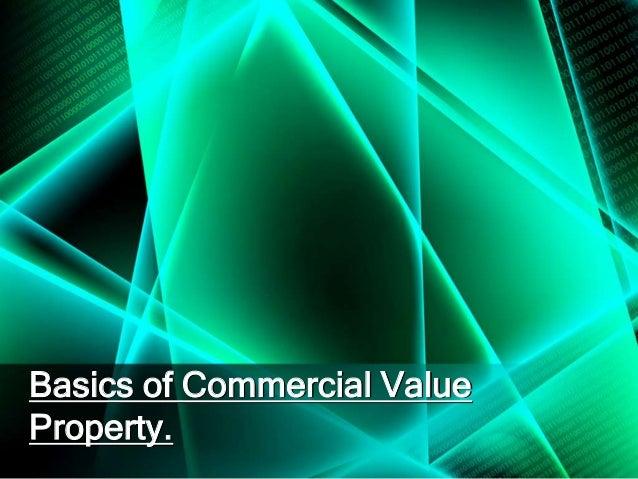 Basics of Commercial ValueProperty.