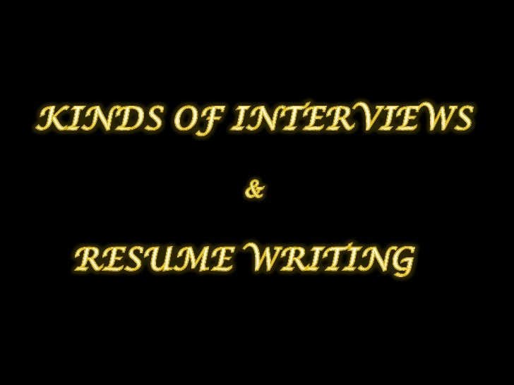"""• Interview:  """"…is an interaction between the  interviewer and the interviewee  where specific questions are asked  in ord..."""