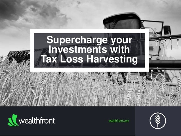 Supercharge your  Investments with  Tax Loss Harvesting  wealthfront.com