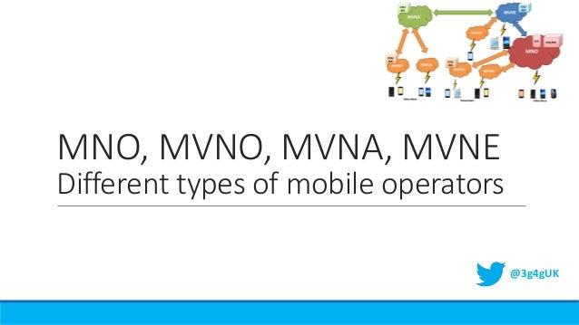 MNO, MVNO, MVNA, MVNE Different types of mobile operators @3g4gUK