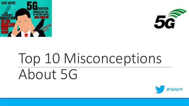 Top 10 Misconceptions About 5G @3g4gUK