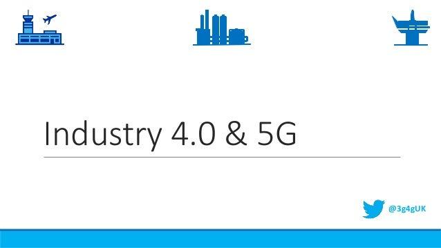 Industry 4.0 & 5G @3g4gUK