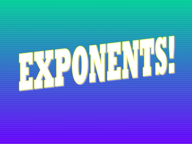What is an exponent?  Exponents are a shorthand way to show a larger number.