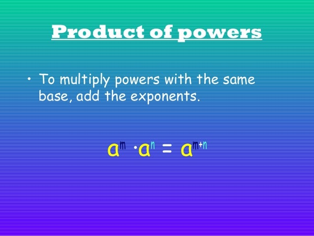 Example: 2 × = 2 2 3  4  3+ 4  =2  7  Proof: 23 × 4 = ( 2 × × ) × 2 × × × ) = 2 2 2 ( 2 2 2 2 × × × × × × =2 2 2 2 2 2 2  ...