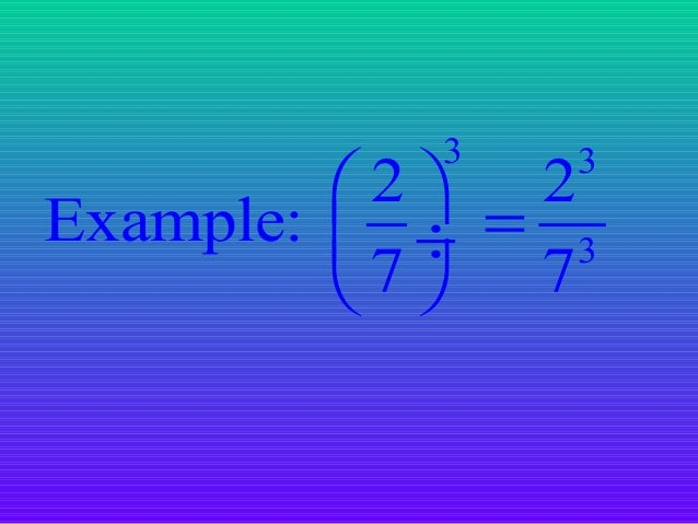 Reciprocals • To change a sign of an exponent, move the expression to the denominator of a fraction, or to the numerator. ...