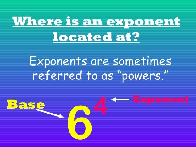 """How do you read an exponent? A number with an exponent is said to be """"raised to the power"""" of that exponent. Let's look at..."""