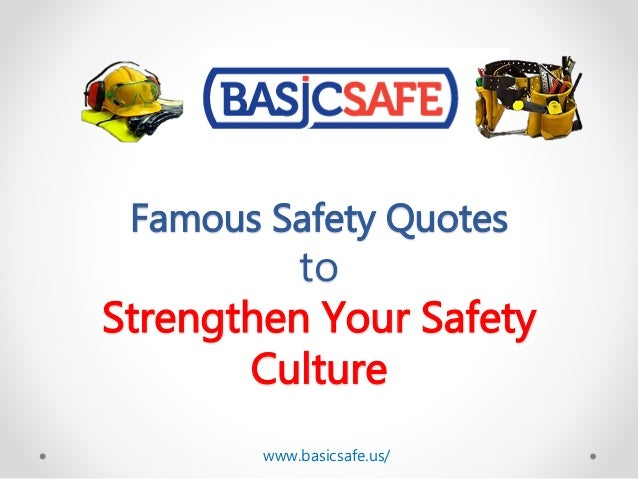 basicsafe famous safety quotes to strengthen your safety