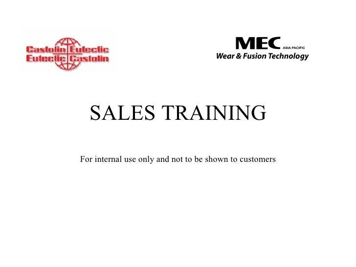 SALES TRAINING For internal use only and not to be shown to customers