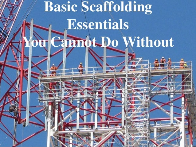 Basic Scaffolding Essentials You Cannot Do Without