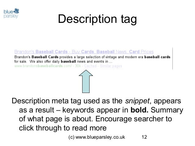 (c) www.blueparsley.co.uk 12 Description tag Description meta tag used as the snippet, appears as a result – keywords appe...