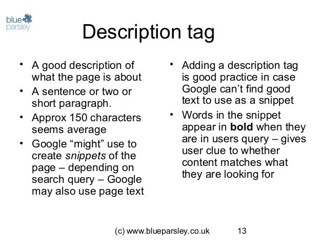 (c) www.blueparsley.co.uk 13 Description tag • A good description of what the page is about • A sentence or two or short p...