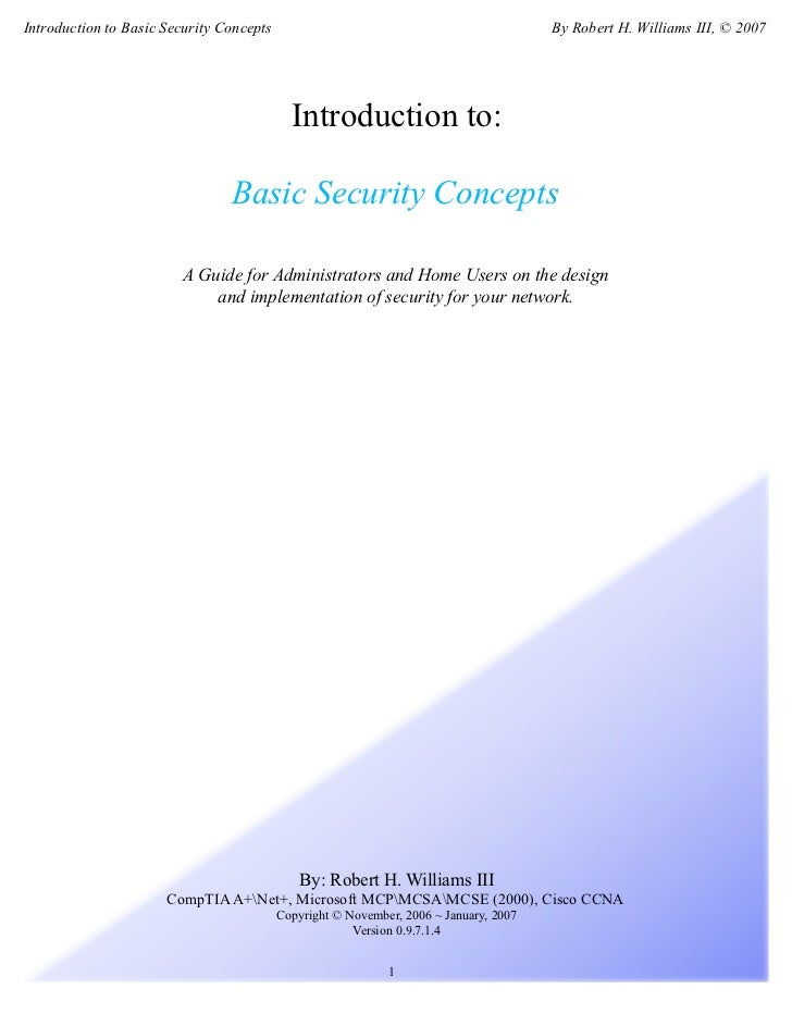 Introduction to Basic Security Concepts                                                By Robert H. Williams III, © 2007  ...